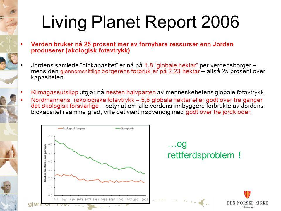 Living Planet Report 2006 …og rettferdsproblem !