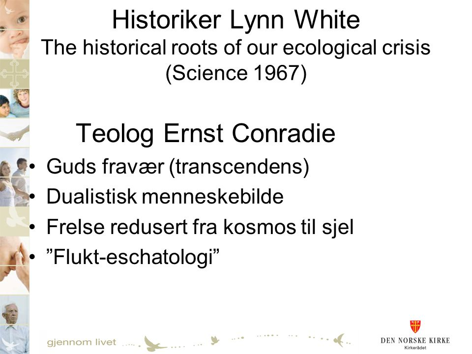Historiker Lynn White The historical roots of our ecological crisis (Science 1967)