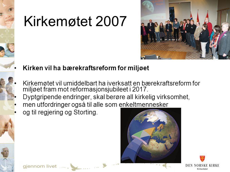 Kirkemøtet 2007 Kirken vil ha bærekraftsreform for miljøet