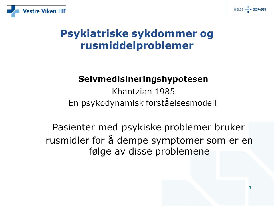 Psykiatriske sykdommer og rusmiddelproblemer