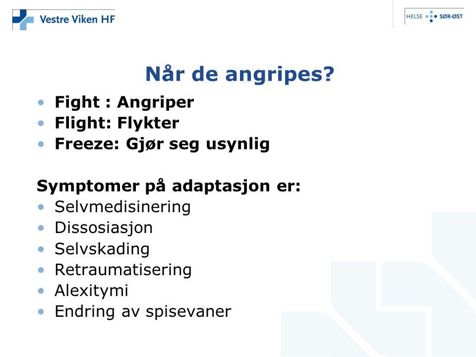 Når de angripes Fight : Angriper Flight: Flykter