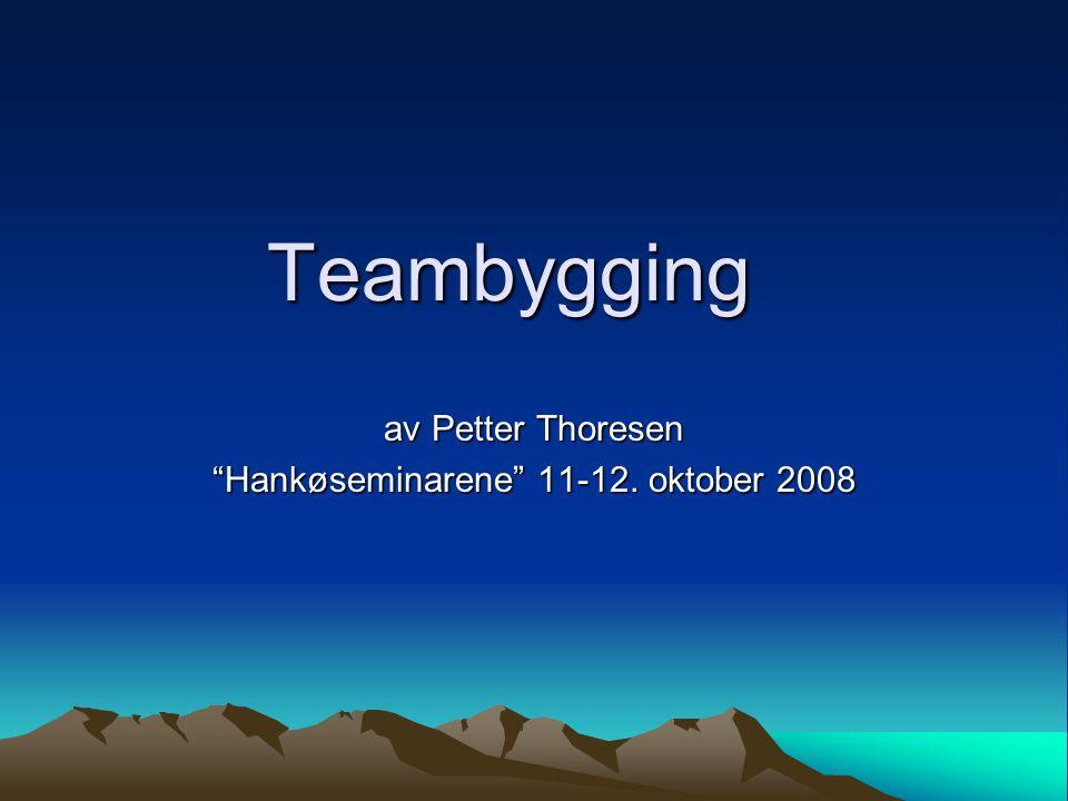 av Petter Thoresen Hankøseminarene 11-12. oktober 2008