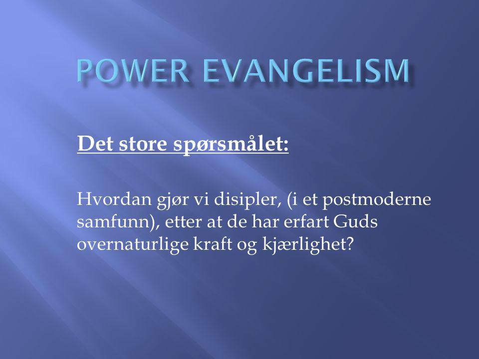 POWER EVANGELISM Det store spørsmålet: