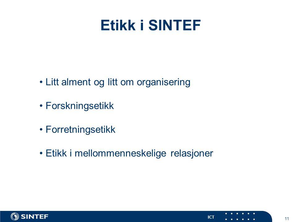 Etikk i SINTEF Litt alment og litt om organisering Forskningsetikk