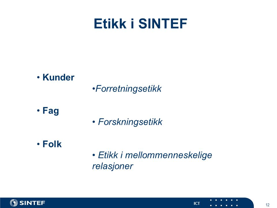 Etikk i SINTEF Kunder Forretningsetikk Fag Forskningsetikk Folk
