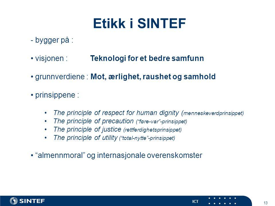 Etikk i SINTEF - bygger på : visjonen : Teknologi for et bedre samfunn