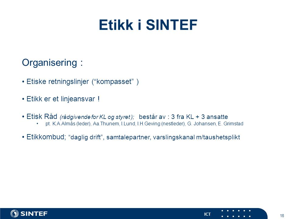 Etikk i SINTEF Organisering : Etiske retningslinjer ( kompasset )