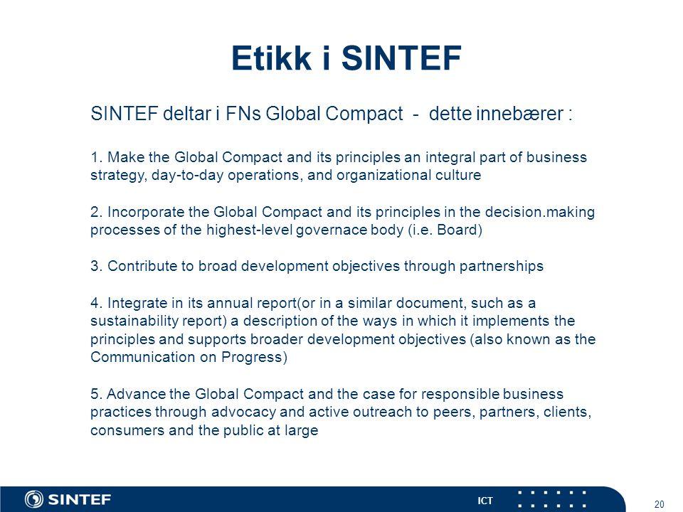Etikk i SINTEF SINTEF deltar i FNs Global Compact - dette innebærer :