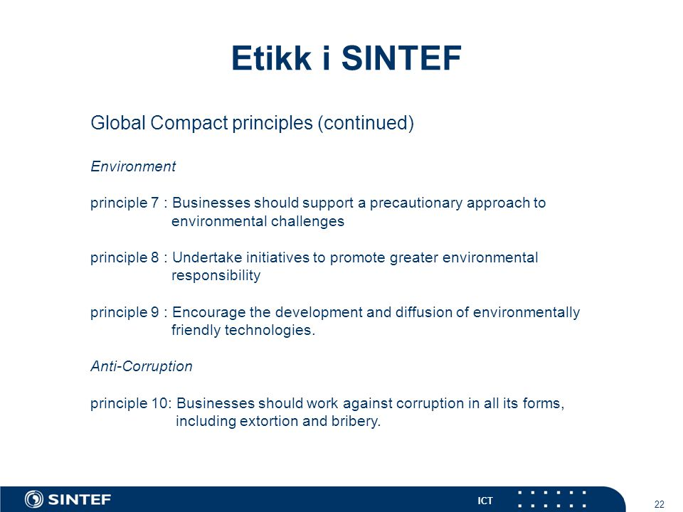 Etikk i SINTEF Global Compact principles (continued) 22 Environment