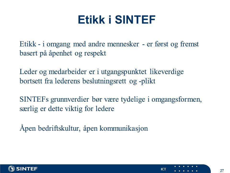 Etikk i SINTEF Etikk - i omgang med andre mennesker - er først og fremst basert på åpenhet og respekt.