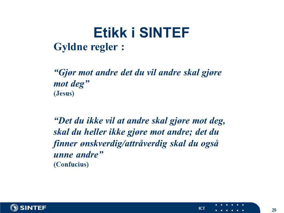 Etikk i SINTEF Gyldne regler :