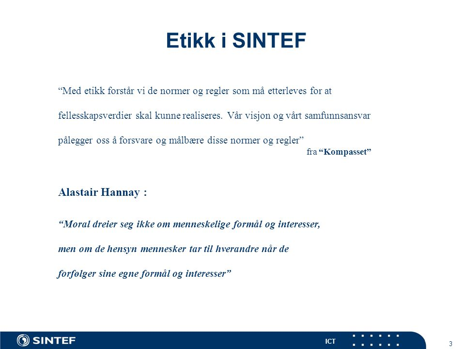 Etikk i SINTEF 3 Alastair Hannay :
