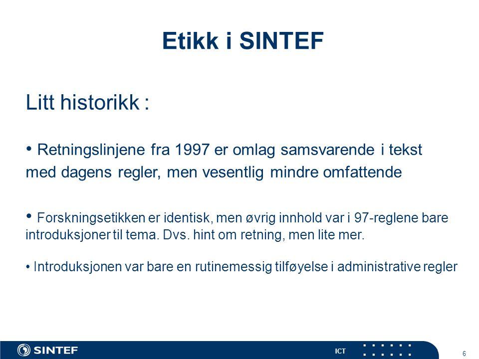Etikk i SINTEF Litt historikk :