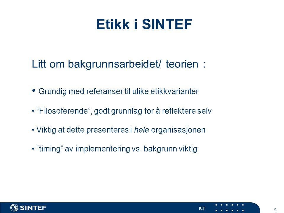 Etikk i SINTEF Litt om bakgrunnsarbeidet/ teorien :