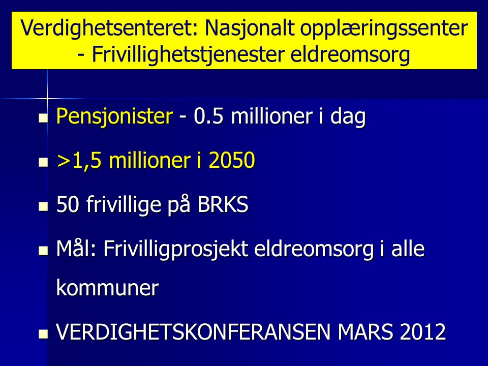 Verdighetsenteret: Nasjonalt opplæringssenter - Frivillighetstjenester eldreomsorg
