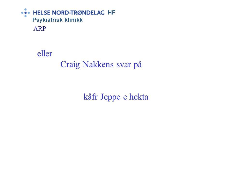 eller Craig Nakkens svar på kåfr Jeppe e hekta. ARP HF