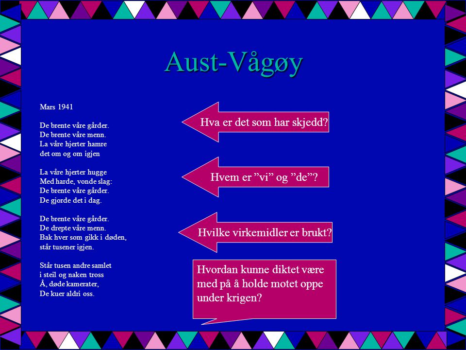 Aust-Vågøy Hva er det som har skjedd Hvem er vi og de