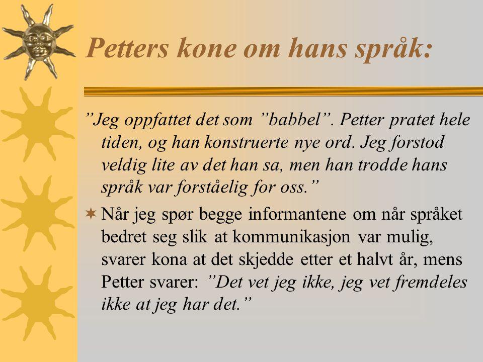 Petters kone om hans språk: