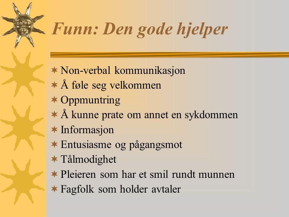 Funn: Den gode hjelper Non-verbal kommunikasjon Å føle seg velkommen