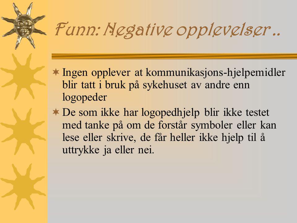Funn: Negative opplevelser ..