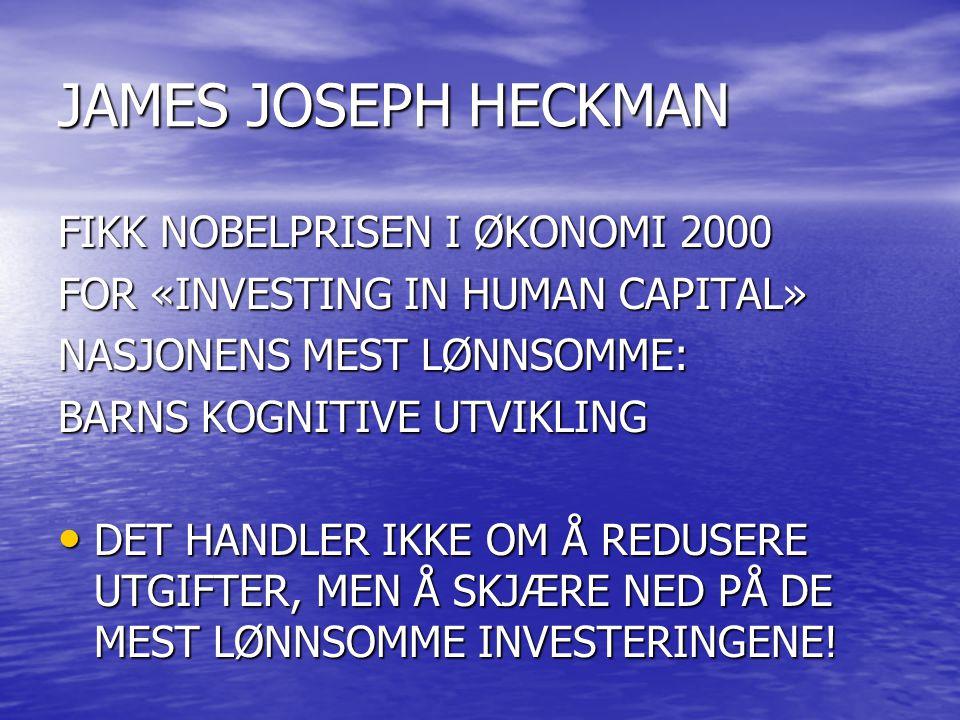 JAMES JOSEPH HECKMAN FIKK NOBELPRISEN I ØKONOMI 2000
