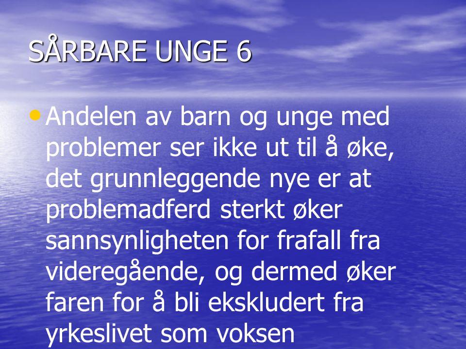 SÅRBARE UNGE 6