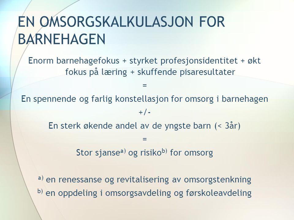 EN OMSORGSKALKULASJON FOR BARNEHAGEN