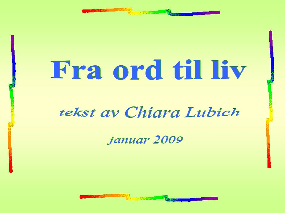 Fra ord til liv tekst av Chiara Lubich januar 2009