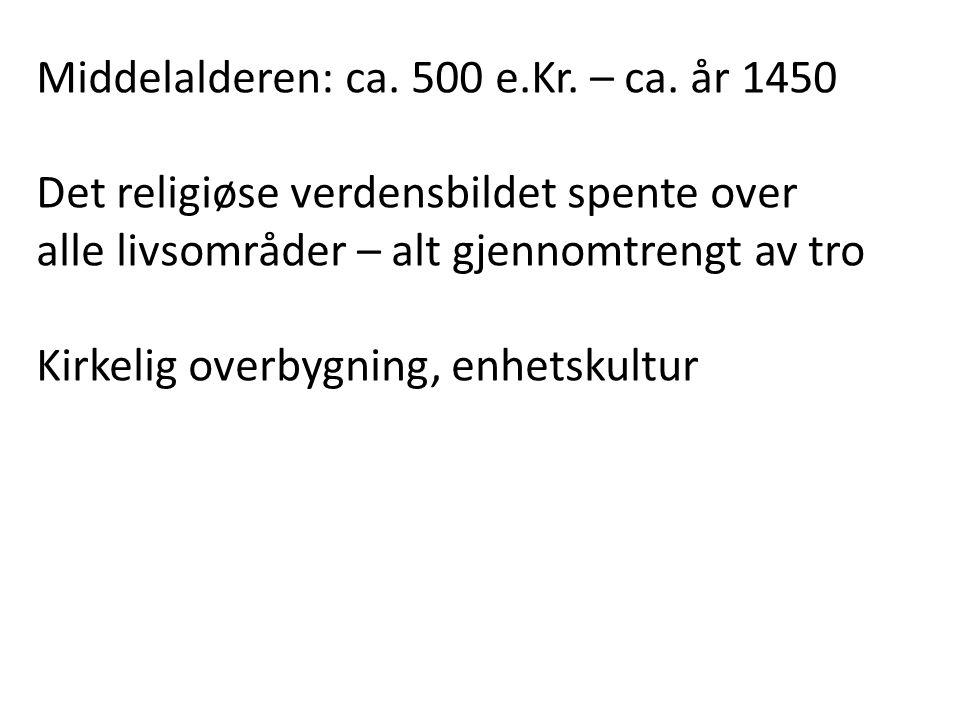 Middelalderen: ca. 500 e.Kr. – ca. år 1450