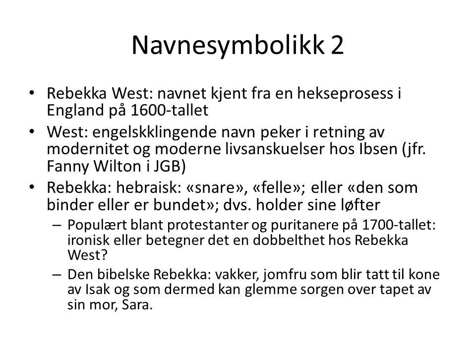 Navnesymbolikk 2 Rebekka West: navnet kjent fra en hekseprosess i England på 1600-tallet.
