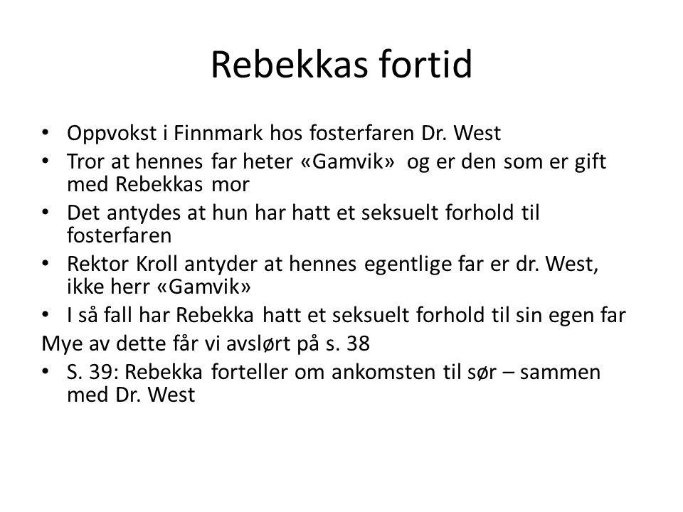 Rebekkas fortid Oppvokst i Finnmark hos fosterfaren Dr. West
