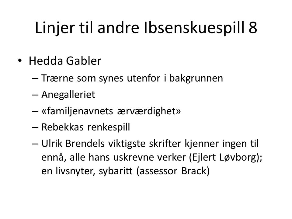 Linjer til andre Ibsenskuespill 8