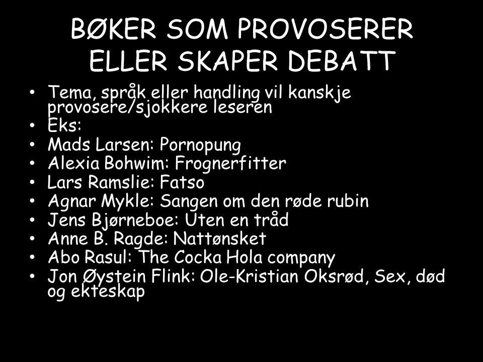 BØKER SOM PROVOSERER ELLER SKAPER DEBATT