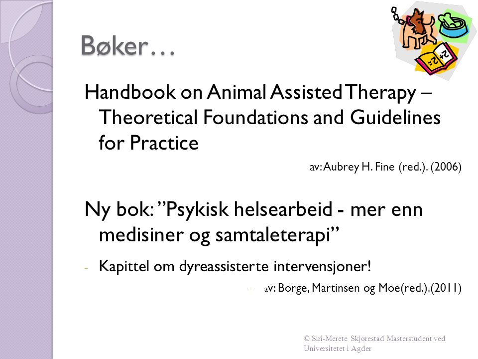 Bøker… Handbook on Animal Assisted Therapy – Theoretical Foundations and Guidelines for Practice.
