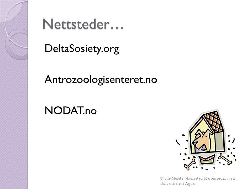 Nettsteder… DeltaSosiety.org Antrozoologisenteret.no NODAT.no