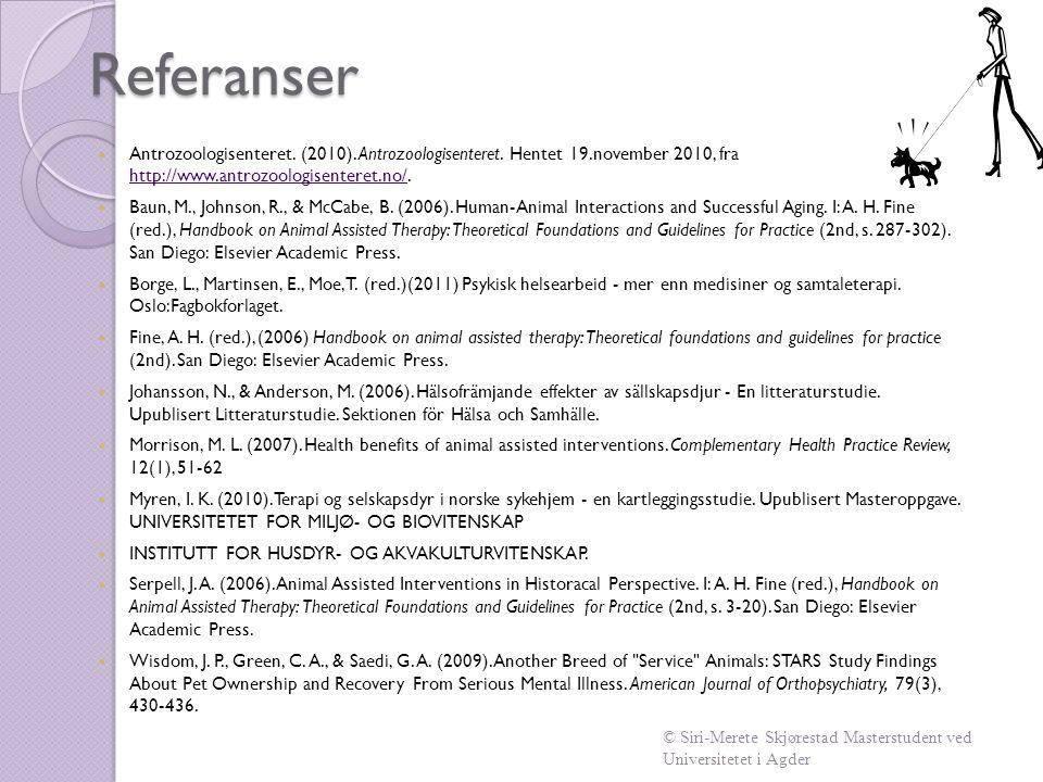 Referanser Antrozoologisenteret. (2010). Antrozoologisenteret. Hentet 19.november 2010, fra http://www.antrozoologisenteret.no/.