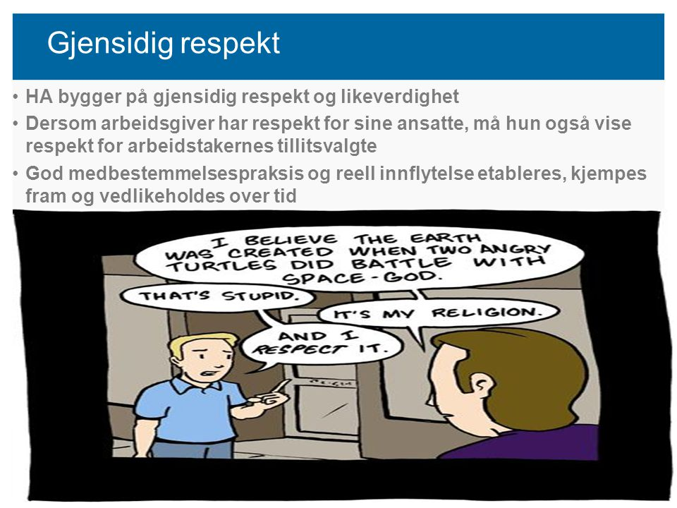 Gjensidig respekt HA bygger på gjensidig respekt og likeverdighet