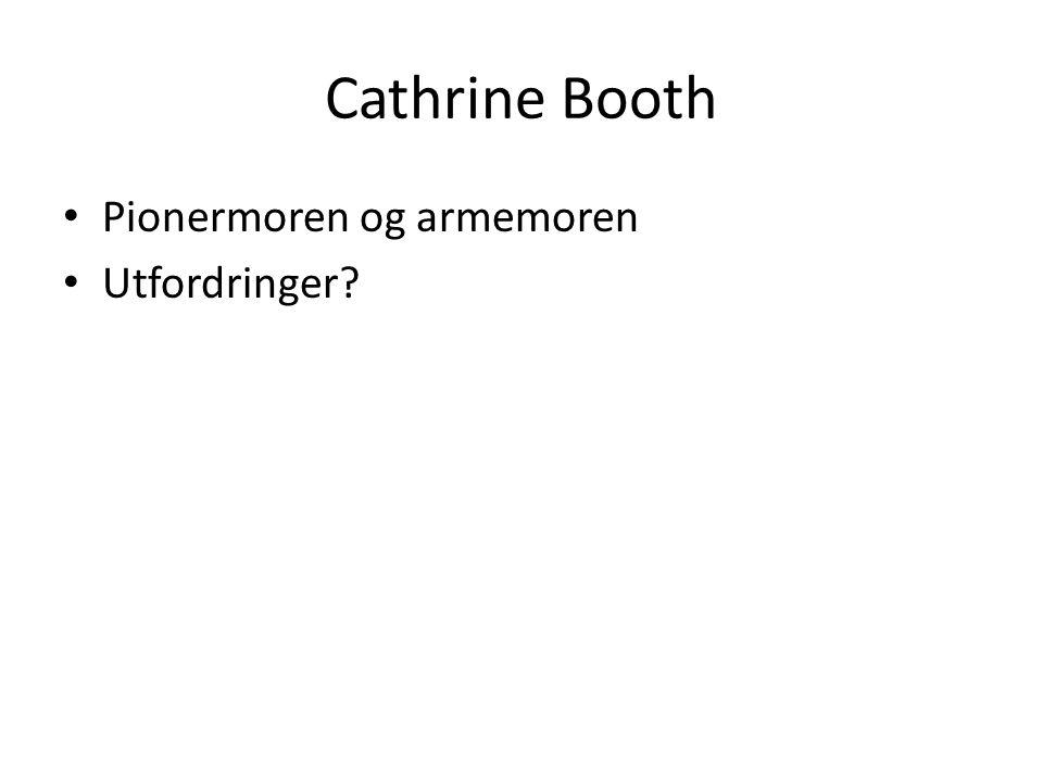 Cathrine Booth Pionermoren og armemoren Utfordringer