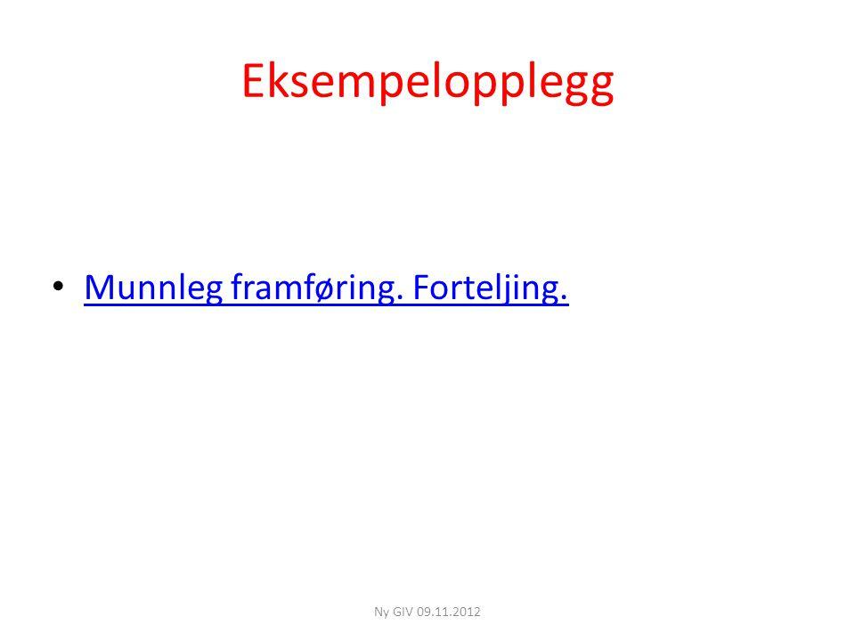 Eksempelopplegg Munnleg framføring. Forteljing. Ny GIV 09.11.2012