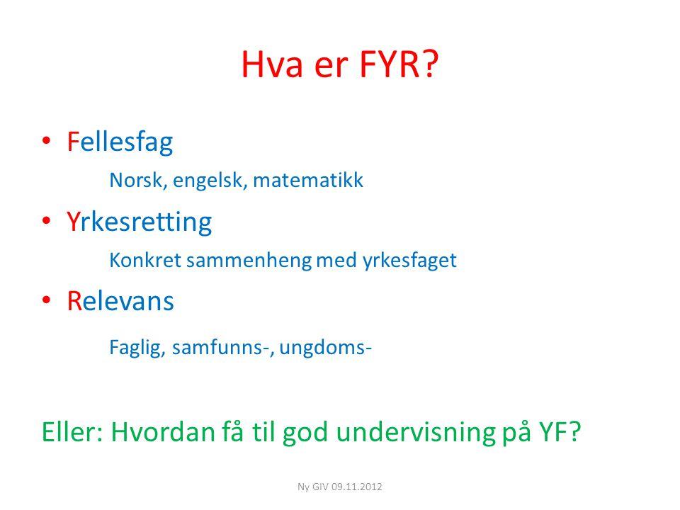Hva er FYR Fellesfag Norsk, engelsk, matematikk