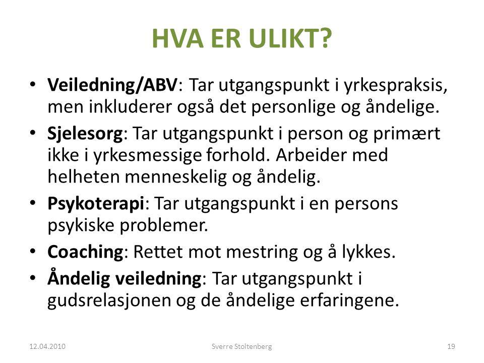 HVA ER ULIKT Veiledning/ABV: Tar utgangspunkt i yrkespraksis, men inkluderer også det personlige og åndelige.