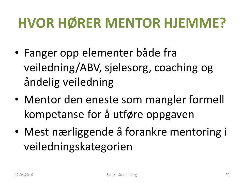 HVOR HØRER MENTOR HJEMME