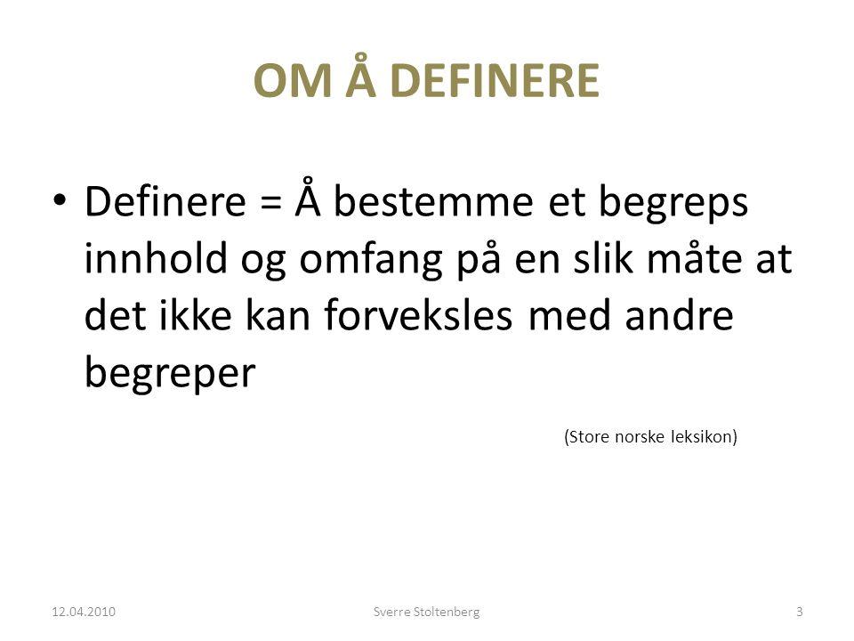 OM Å DEFINERE Definere = Å bestemme et begreps innhold og omfang på en slik måte at det ikke kan forveksles med andre begreper.