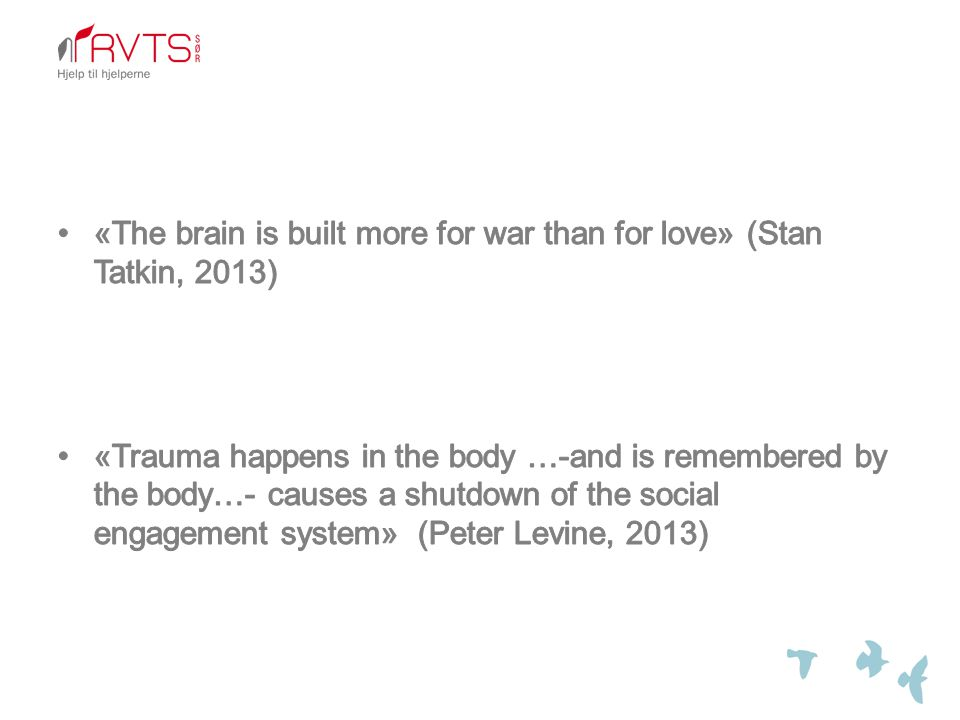 «The brain is built more for war than for love» (Stan Tatkin, 2013)