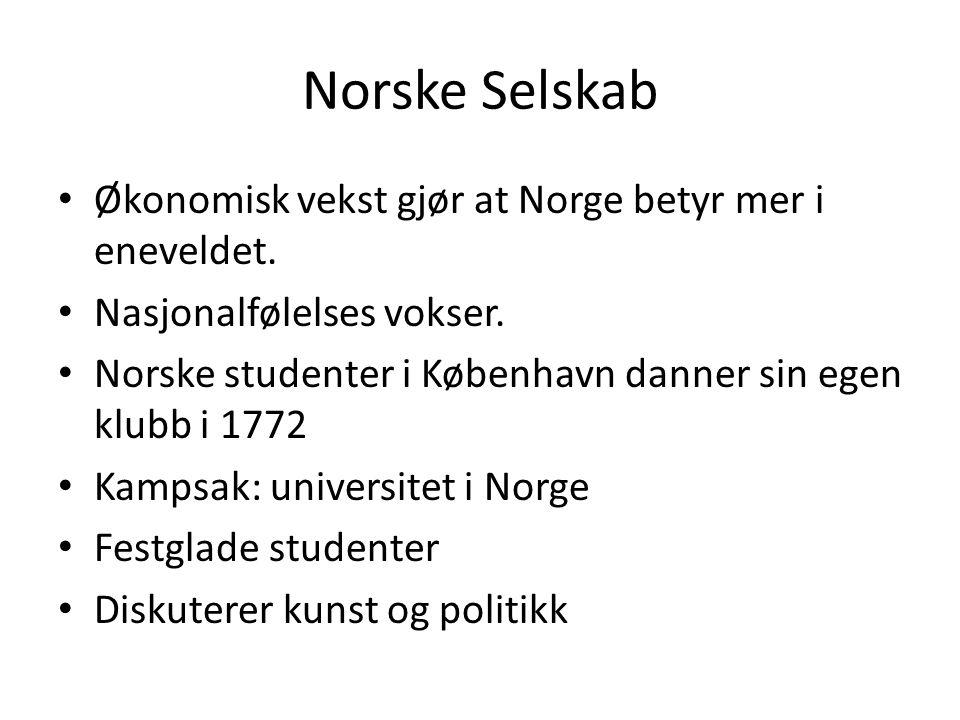 Norske Selskab Økonomisk vekst gjør at Norge betyr mer i eneveldet.