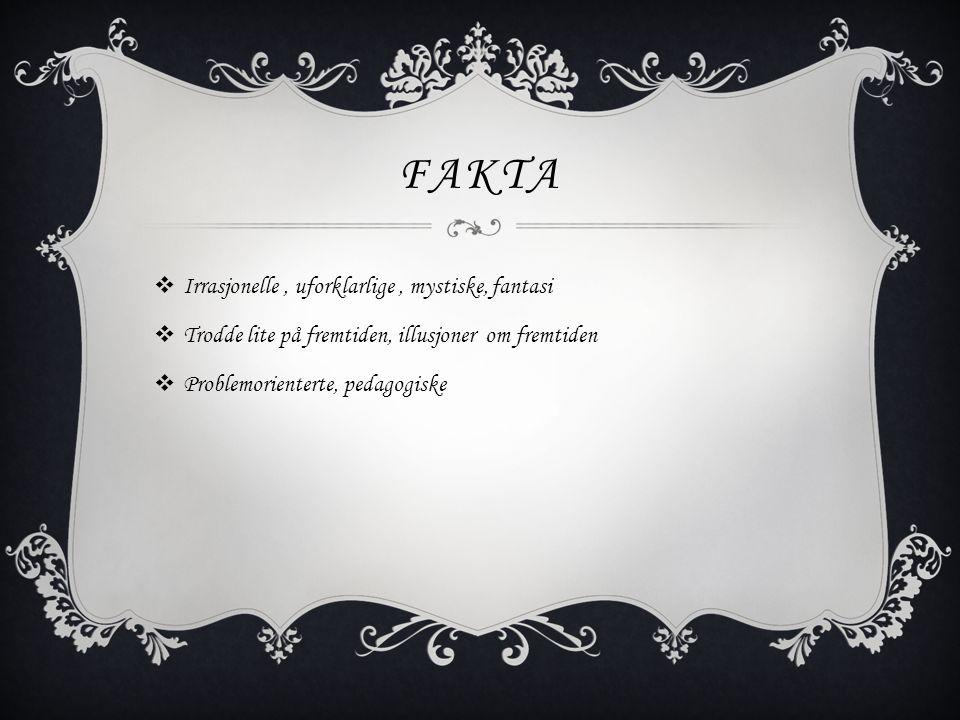 Fakta Irrasjonelle , uforklarlige , mystiske, fantasi