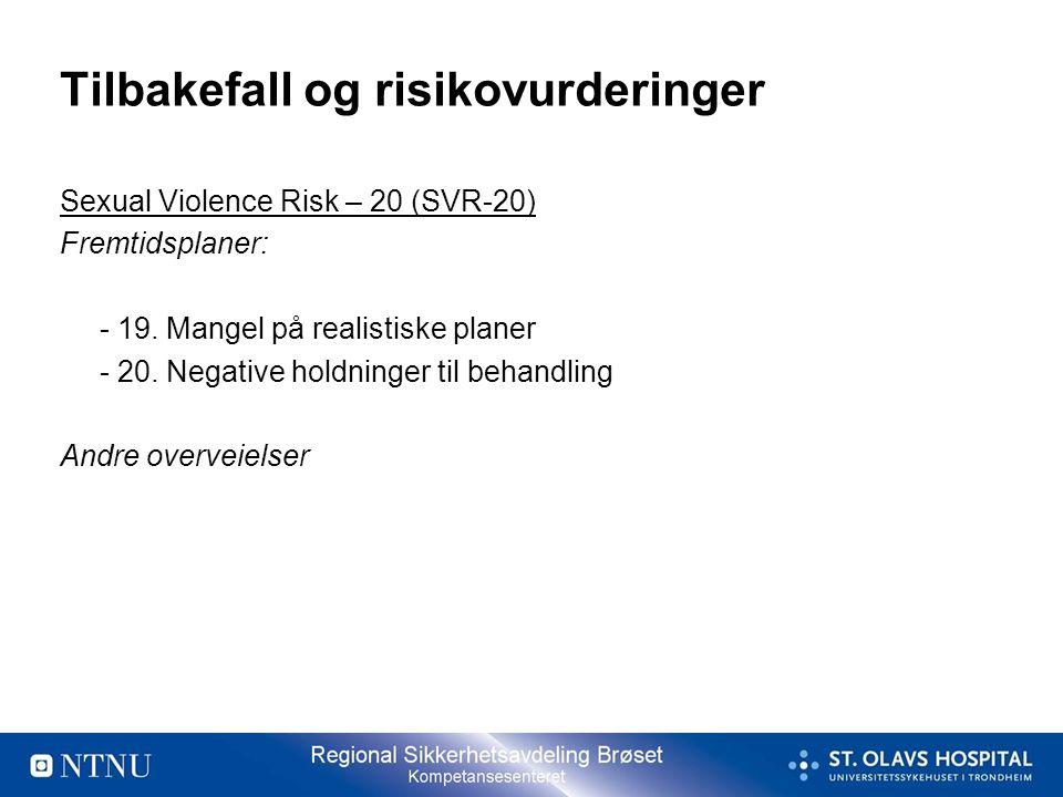 Tilbakefall og risikovurderinger