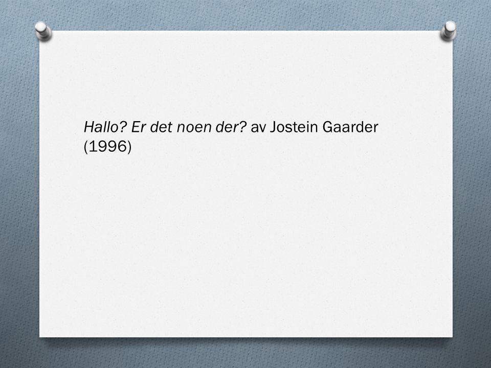 Hallo Er det noen der av Jostein Gaarder (1996)