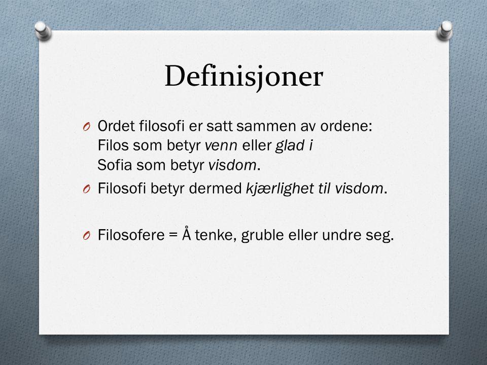Definisjoner Ordet filosofi er satt sammen av ordene: Filos som betyr venn eller glad i Sofia som betyr visdom.