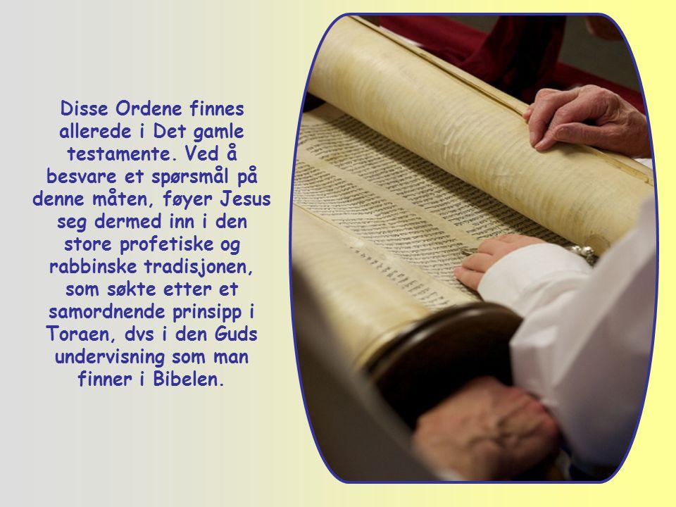 Disse Ordene finnes allerede i Det gamle testamente
